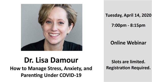 Upcoming Webinar - Managing Stress, Anxiety, and Parenting Under COVID-19